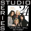 Jesus Will Still Be There (Studio Series Perfomance Track) - EP