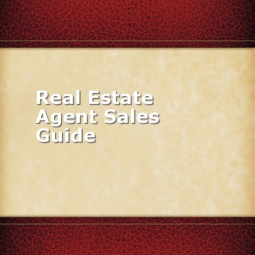 Real Estate Agent Sales Guide