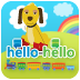 Hello-Hello Kids Language Learning: English,  Spanish, French,  German, Italian, Mandarin Chinese and Portuguese.