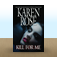 Kill for Me by Karen Rose Icon