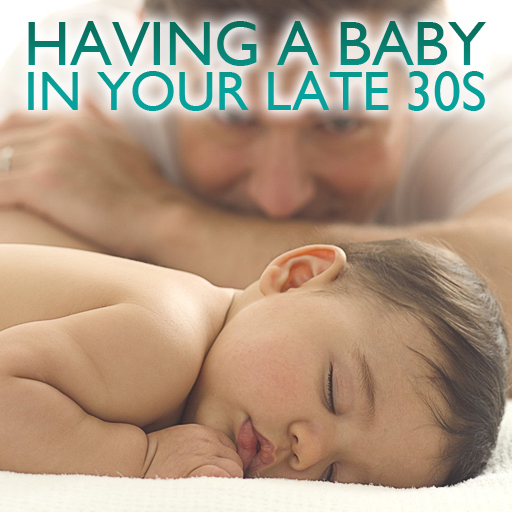 Having a Baby In Your 30's