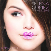 Kiss & Tell, Selena Gomez & The Scene
