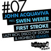 First Stroke (Lazy Rich and Disco of Doom Remixes) [John Acquaviva Presents Swen Weber] - EP