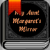 My Aunt Margaret's Mirror Icon
