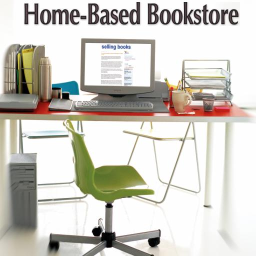 Home Based Bookstore: Start Your Own Business Selling Used Books on Amazon, eBay or Your Own Web Site
