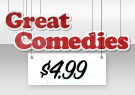 Great Comedies: $4.99