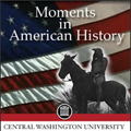 Moments in American History - Central Washington University