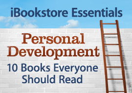 iBookstore Essentials: Personal Development, 10 Books Everyone Should Read