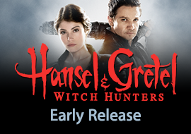 Hansel & Gretel: Witch Hunters: Early Release