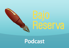 Bajo Reserva Podcast