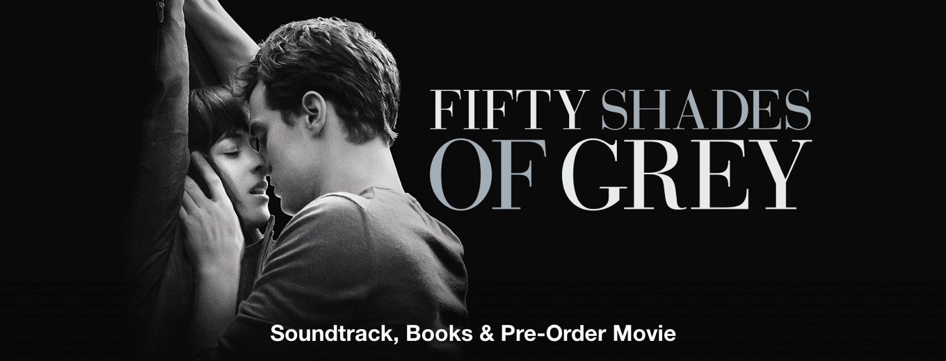 Fifty Shades of Grey: Soundtrack, Books & Pre-Order Movie