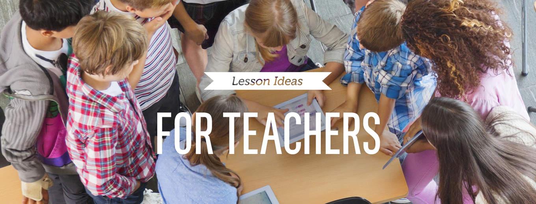 Lesson Ideas for Teachers