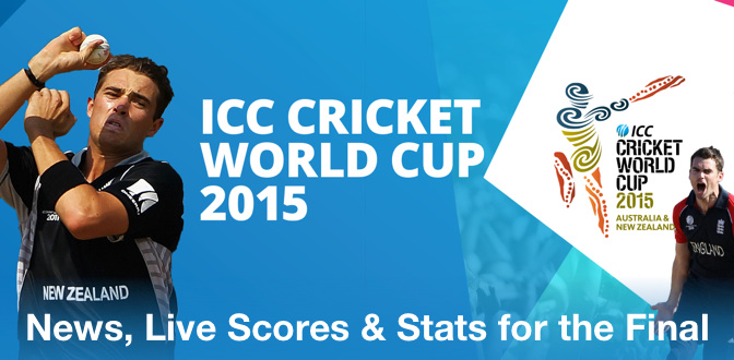 ICC Cricket World Cup 2015: News, Live Scores & Stats for the Final