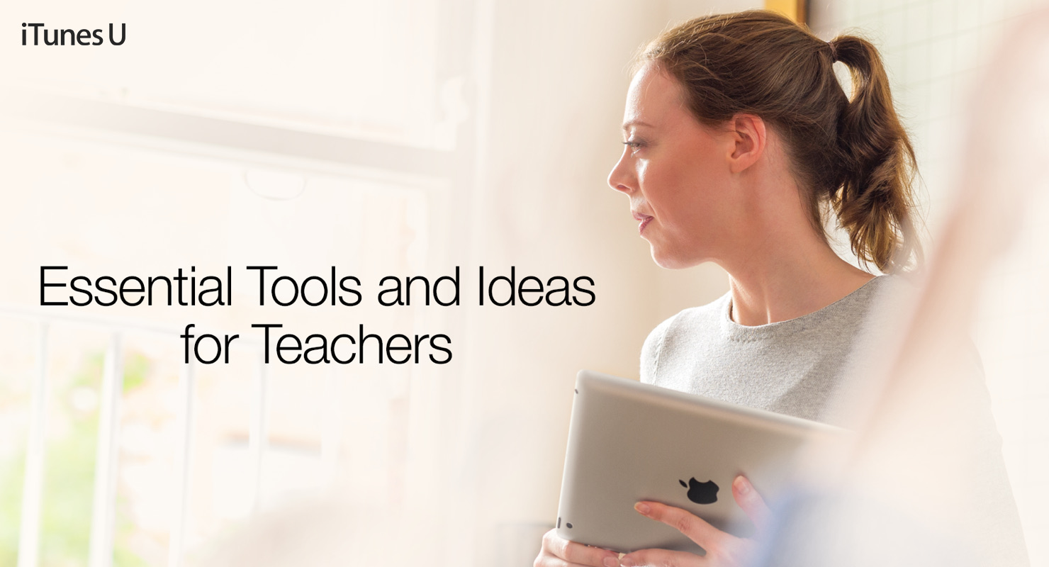 iTunes U - Essential Tools and Ideas for Teachers