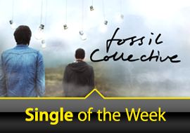 Single of the Week: Fossil Collective
