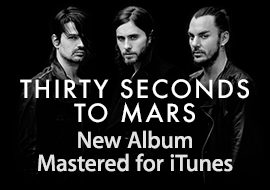Thirty Seconds to Mars: New Album Mastered for iTunes