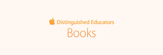 Apple Distinguished Educators: Books