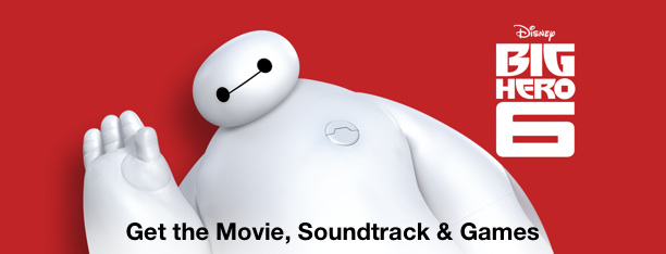 Big Hero 6: Get the Movie, Soundtrack & Games